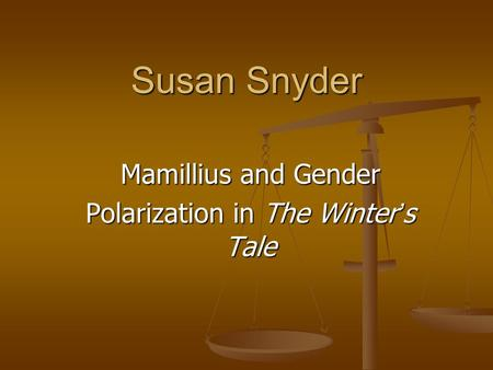 Susan Snyder Mamillius and Gender Polarization in The Winter ' s Tale.