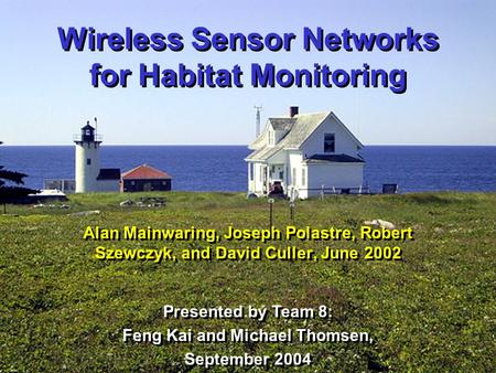Wireless Sensor Networks for Habitat Monitoring