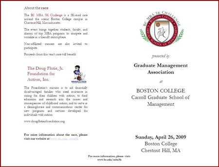 Presented by Graduate Management Association at BOSTON COLLEGE Carroll Graduate School of Management Sunday, April 26, 2009 Boston College Chestnut Hill,