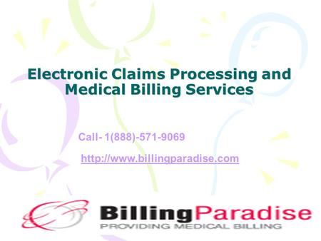 Electronic Claims Processing and Medical Billing Services  Call- 1(888)-571-9069.