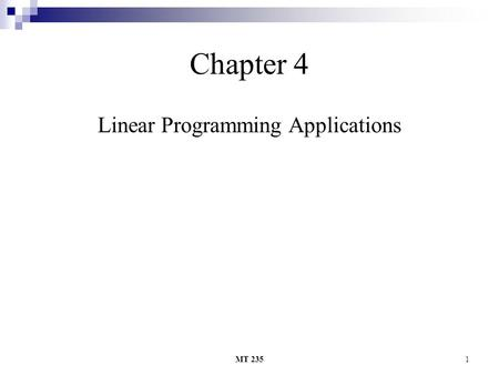 MT 2351 Chapter 4 Linear Programming Applications.