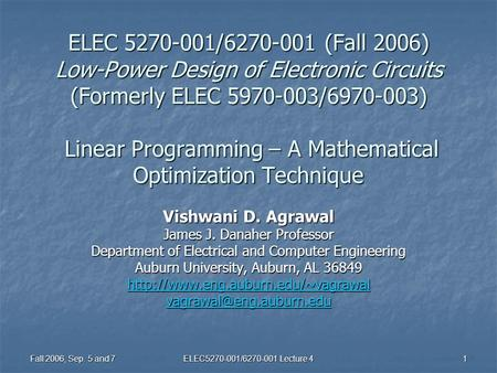 Fall 2006, Sep. 5 and 7 ELEC5270-001/6270-001 Lecture 4 1 ELEC 5270-001/6270-001 (Fall 2006) Low-Power Design of Electronic Circuits (Formerly ELEC 5970-003/6970-003)