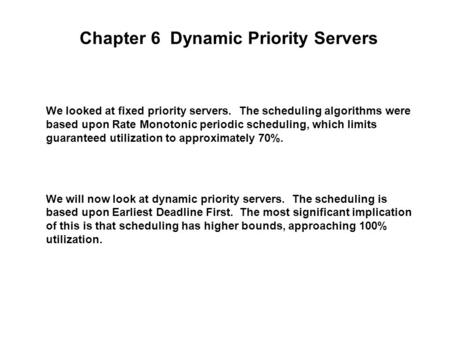 Chapter 6 Dynamic Priority Servers