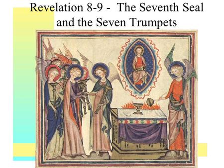 Revelation 8-9 - The Seventh Seal and the Seven Trumpets.