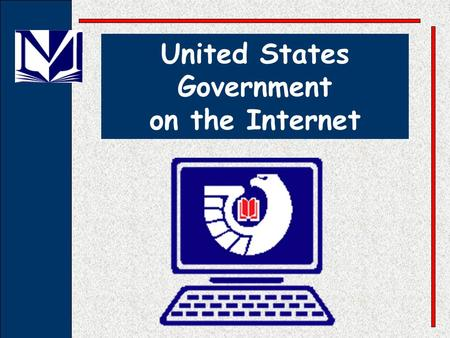 United States Government on the Internet. United States Government web sites provide: Constitution, laws and regulationsConstitution, laws and regulations.