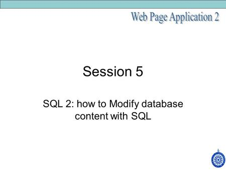 Session 5 SQL 2: how to Modify database content with SQL.