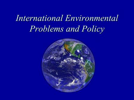 International Environmental Problems and Policy. Office hours PROFESSOR ZOLTÁN GROSSMAN 258 Phillips Hall 10:00-10:50 am MWF 836-4471
