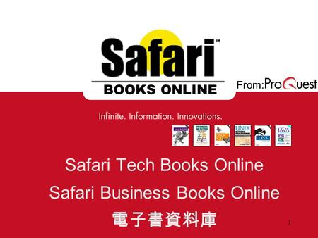 From: BOOKS ONLINE 1 Safari Tech Books Online Safari Business Books Online 電子書資料庫.