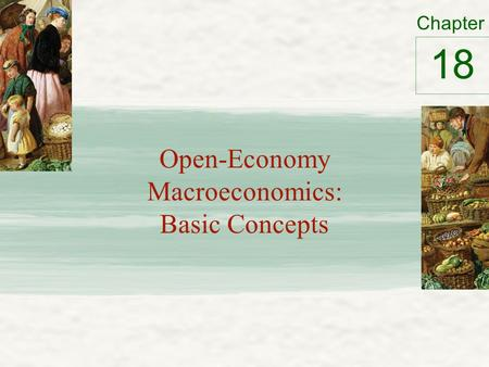 Chapter Open-Economy Macroeconomics: Basic Concepts 18.