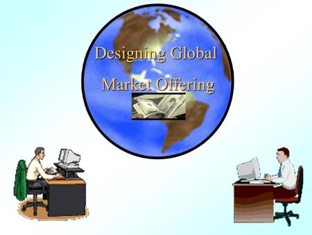 Designing Global Market Offering.