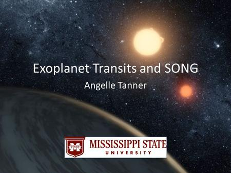 Exoplanet Transits and SONG Angelle Tanner. Venus Transiting the Sun.