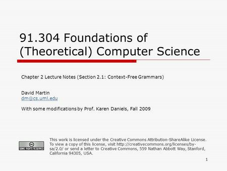 1 91.304 Foundations of (Theoretical) Computer Science Chapter 2 Lecture Notes (Section 2.1: Context-Free Grammars) David Martin With some.