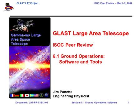 GLAST LAT Project ISOC Peer Review - March 2, 2004 Document: LAT-PR-03213-01Section 6.1 Ground Operations Software 1 Gamma-ray Large Area Space Telescope.