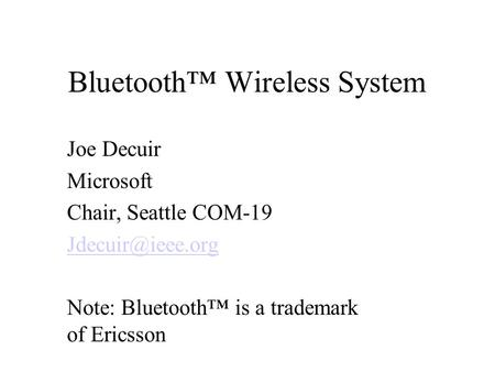 Bluetooth wireless system joe decuir microsoft chair for Architecture of homerf
