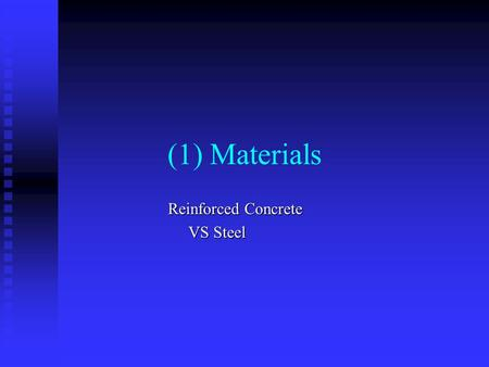 Reinforced Concrete VS Steel