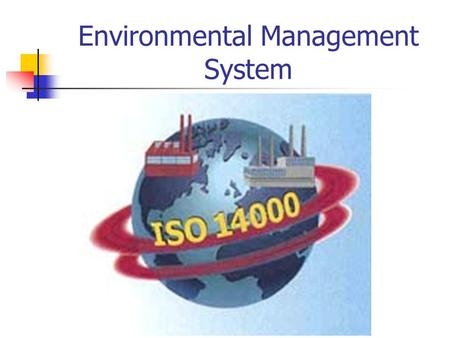 Environmental Management System. What is EMS? EMS is a part of a comprehensive management system that addresses how the overall business activities, including.