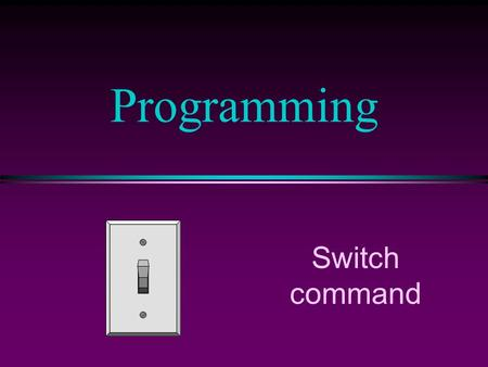 Programming Switch command. COMP102 Prog. Fundamentals: Switch command / Slide 2 Multiple Selection: The switch Statement value1 action 1 value2 action.