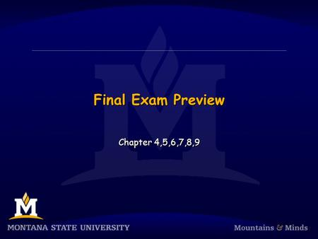 Final Exam Preview Chapter 4,5,6,7,8,9. Remember to evaluate CS221  Go to   Ends tonight.