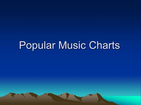 Popular Music Charts. The Blues Harmony Tonic Timbre Harmonica / Mouth Organ BanjoElectric Guitar Bass Guitar Melody ImprovisationCall and Response Rhythm.