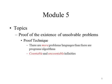 Module 5 Topics Proof of the existence of unsolvable problems