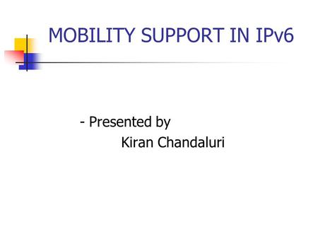 MOBILITY SUPPORT IN IPv6