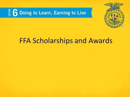 FFA Scholarships and Awards. National FFA Scholarships The National FFA Organization and its supporters have more than $2 million in college scholarships.