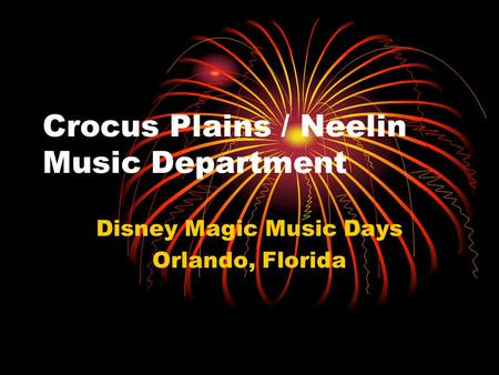 Crocus Plains / Neelin Music Department Disney Magic Music Days Orlando, Florida.