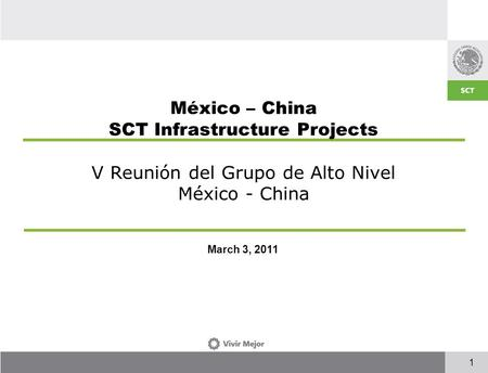1 March 3, 2011 México – China SCT Infrastructure Projects V Reunión del Grupo de Alto Nivel México - China.