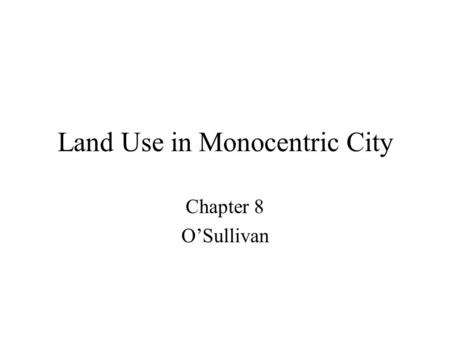 Land Use in Monocentric City