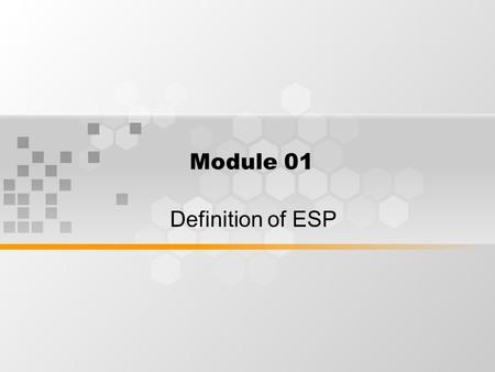 Module 01 Definition of ESP. What's Inside 1.History of ESP 2.Definition of ESP 3.Classification of ESP.