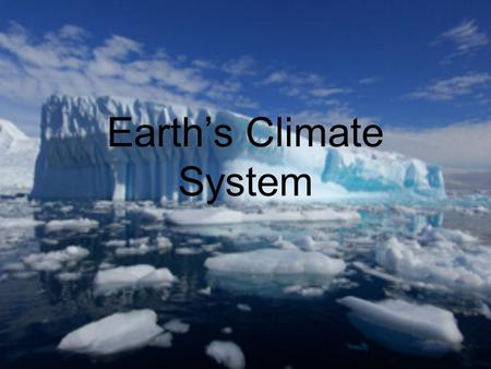 Earth's Climate System. Factors Affecting Climate Change  Earth is surrounded by a layer of gases called the atmosphere.  The characteristic pattern.