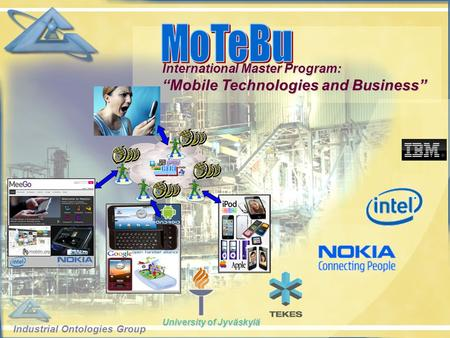 "Industrial Ontologies Group University of Jyväskylä International Master Program: ""Mobile Technologies and Business"""
