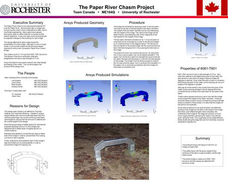 "The Paper River Chasm Project Team Canada ME104Q University of Rochester The Paper River Chasm is an opening that extends 8.5"" over the Paper River. Several."