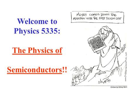 Welcome to Physics 5335: The Physics of Semiconductors!!