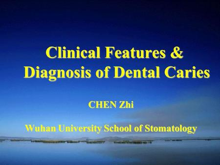 Clinical Features & Diagnosis of Dental Caries