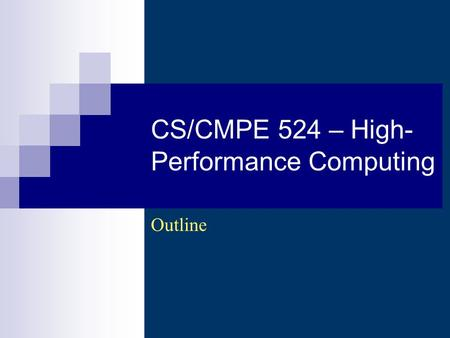 CS/CMPE 524 – High- Performance Computing Outline.