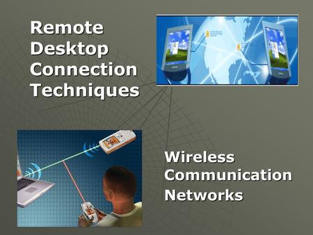 Remote Desktop Connection Techniques Wireless Communication Networks.