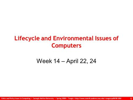 Ethics and Policy issues in Computing Carnegie Mellon University Spring 2008 Tongia  1 Lifecycle.