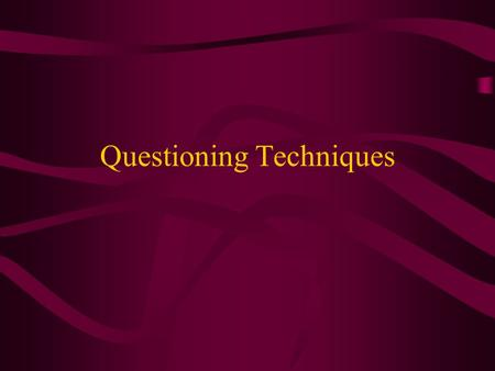 Questioning Techniques. Questioning Second most widely used teaching strategy Some teachers used as many as 150 questions per hour Average was 395 questions.