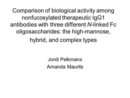 Comparison of biological activity among nonfucosylated therapeutic IgG1 antibodies with three different N-linked Fc oligosaccharides: the high-mannose,