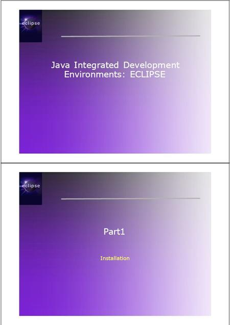 Java Integrated Development Environments: ECLIPSE Part1 Installation.