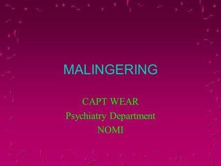 MALINGERING CAPT WEAR Psychiatry Department NOMI.