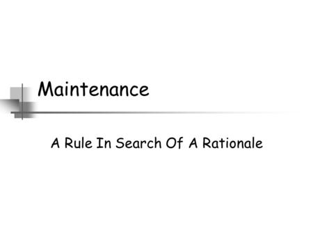 Maintenance A Rule In Search Of A Rationale. Legislative Proposition R.S. Mo. 452.335 is hereby repealed.