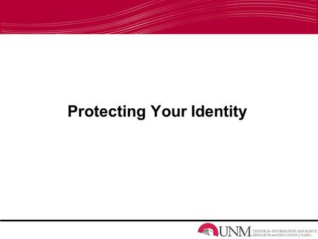 Protecting Your Identity. What is IA? Committee on National Security Systems definition: –Measures that protect and defend information and information.