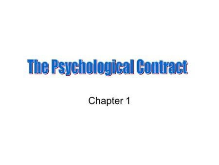Chapter 1. Objectives Examine generational work expectations Define and understand the importance of the psychological contract Explain the pinch model.