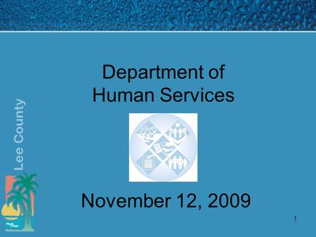 1 Department of Human Services November 12, 2009.