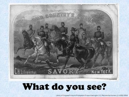 What do you see? Library of Congress Prints and Photographs Division Washington, D.C. Reproduction Number LC-USZ62-39949.