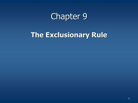 Chapter 9 The Exclusionary Rule.
