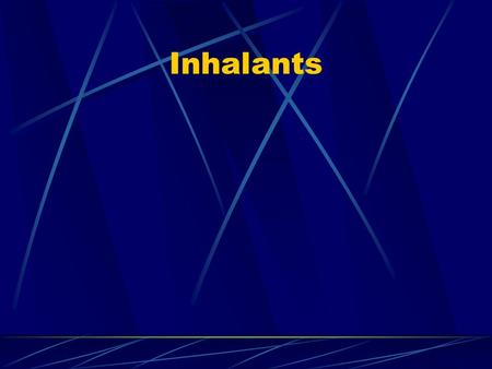 Inhalants. Lots of Different Types Are solvents and substances found in common household products Glues Hair Spray Lighter fluid Paint products Others.
