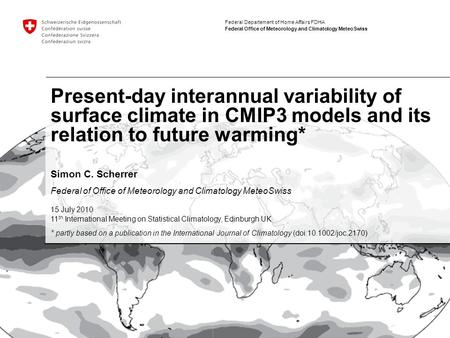 Federal Departement of Home Affairs FDHA Federal Office of Meteorology and Climatology MeteoSwiss Present-day interannual variability of surface climate.